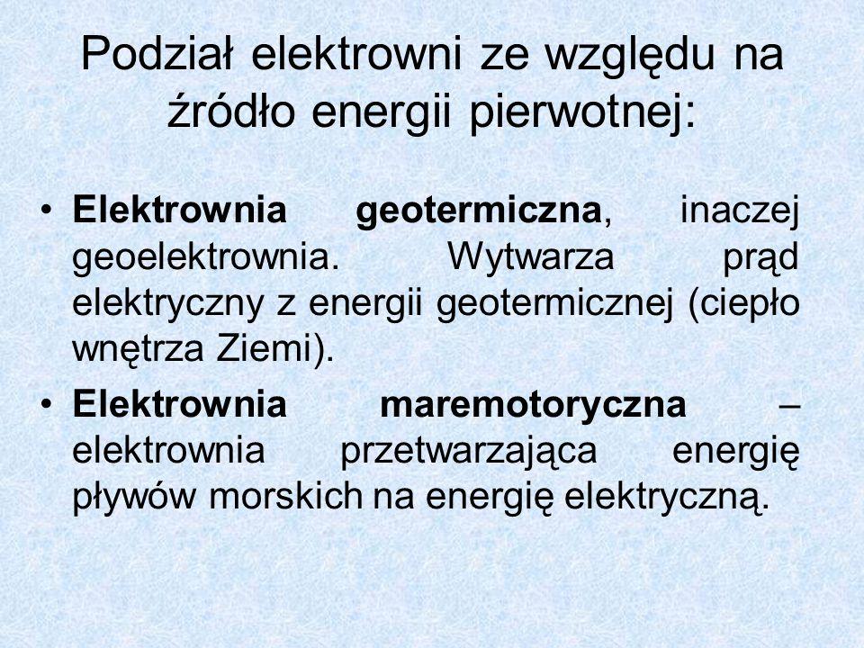 Podział elektrowni ze względu na źródło energii pierwotnej: