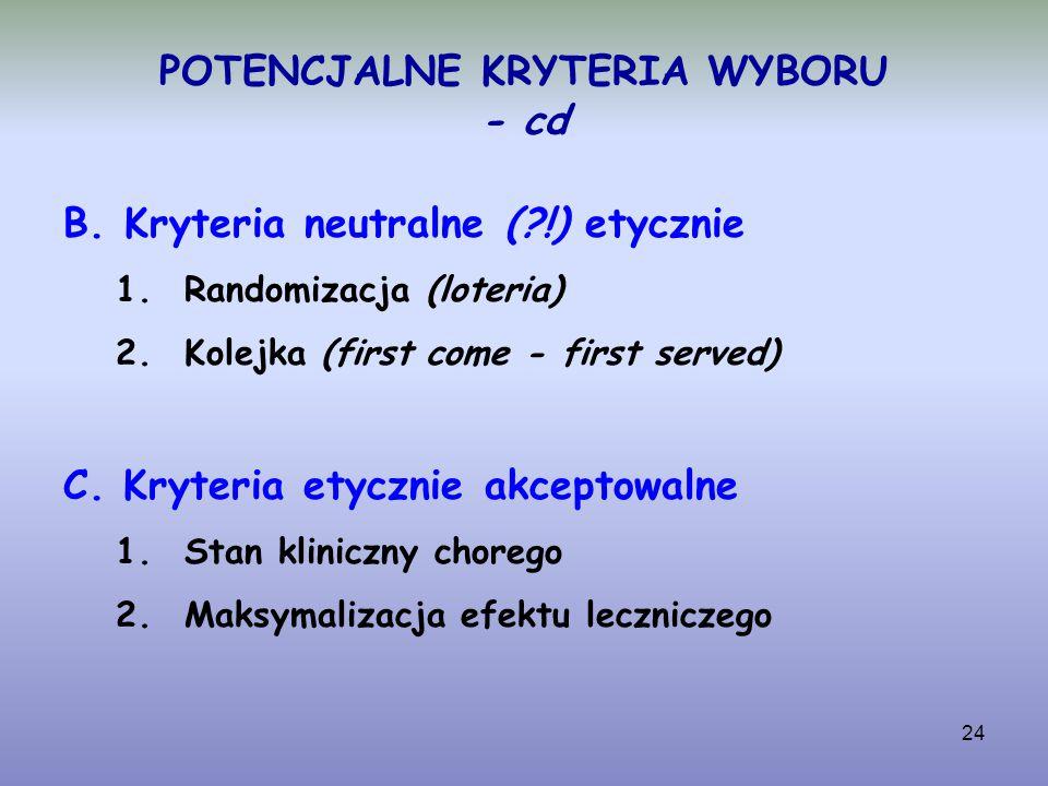 POTENCJALNE KRYTERIA WYBORU - cd