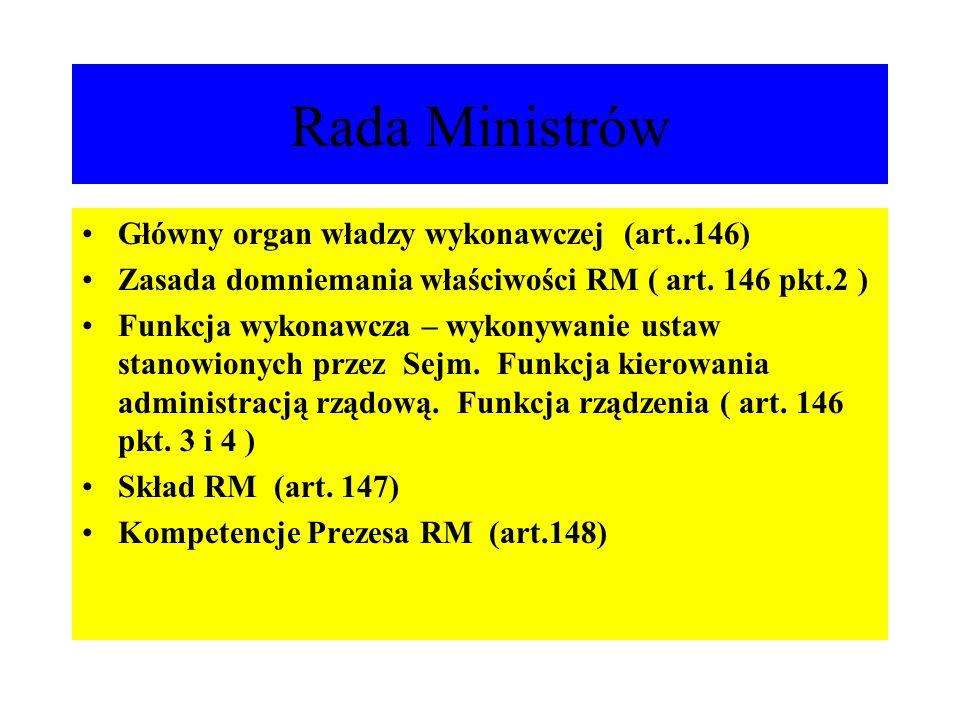 Rada Ministrów Główny organ władzy wykonawczej (art..146)