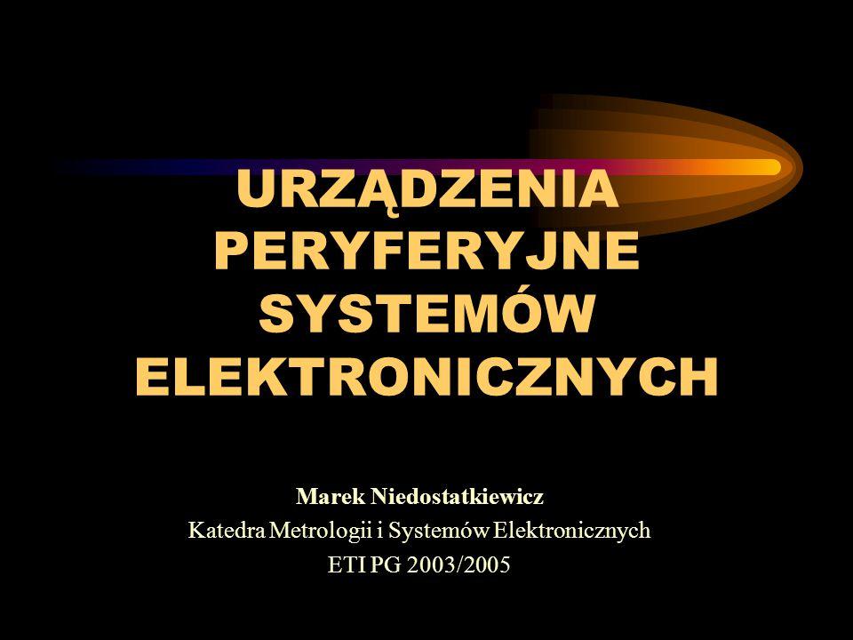 URZĄDZENIA PERYFERYJNE SYSTEMÓW ELEKTRONICZNYCH