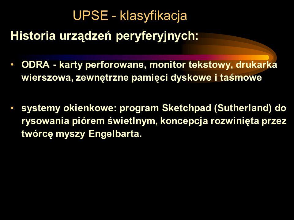 UPSE - klasyfikacja Historia urządzeń peryferyjnych: