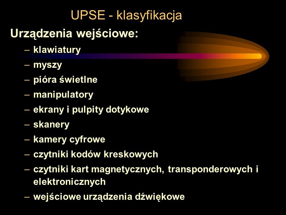 UPSE - klasyfikacja Urządzenia wejściowe: klawiatury myszy
