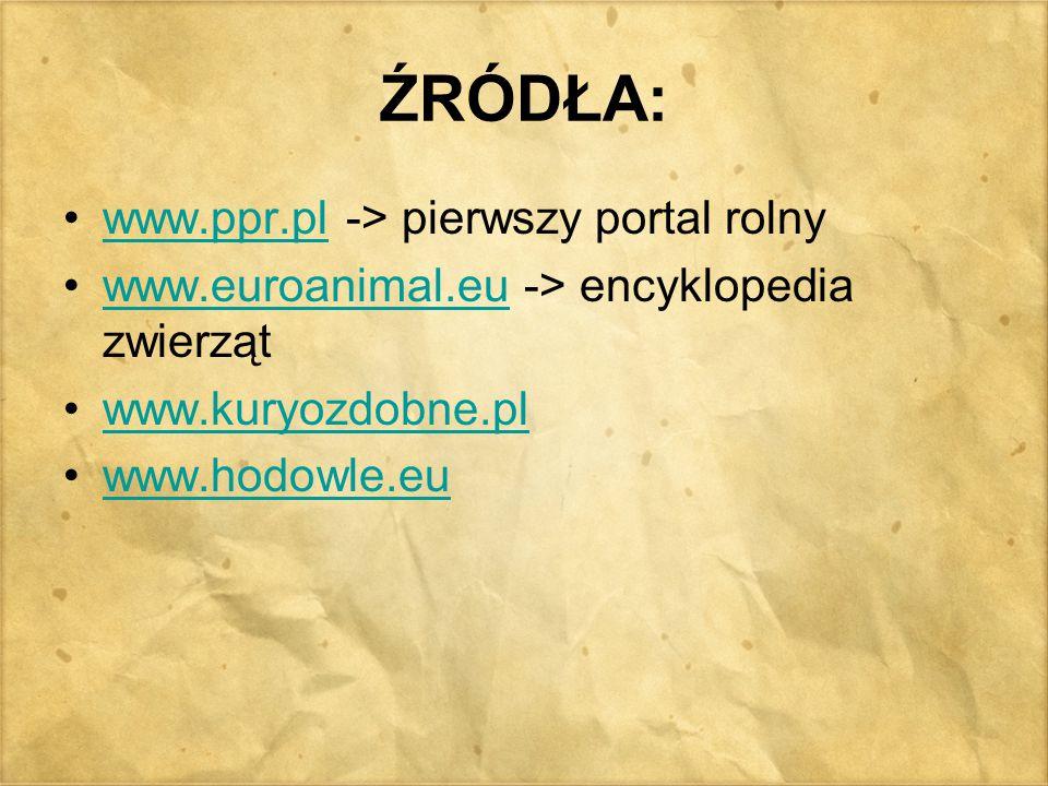 ŹRÓDŁA: www.ppr.pl -> pierwszy portal rolny