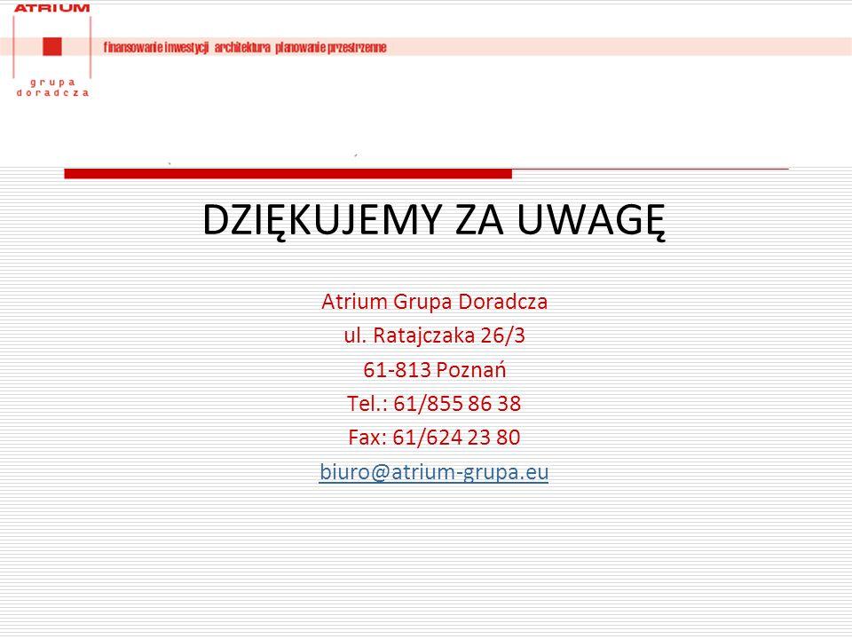 DZIĘKUJEMY ZA UWAGĘ Atrium Grupa Doradcza ul. Ratajczaka 26/3