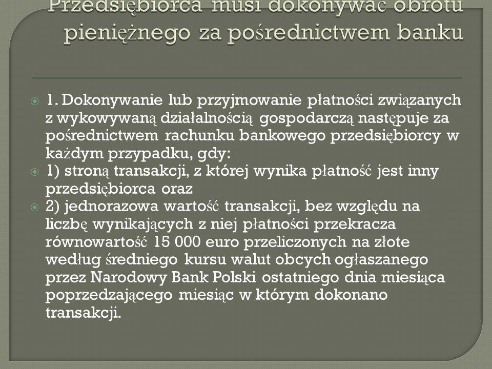 Przedsiębiorca musi dokonywać obrotu pieniężnego za pośrednictwem banku