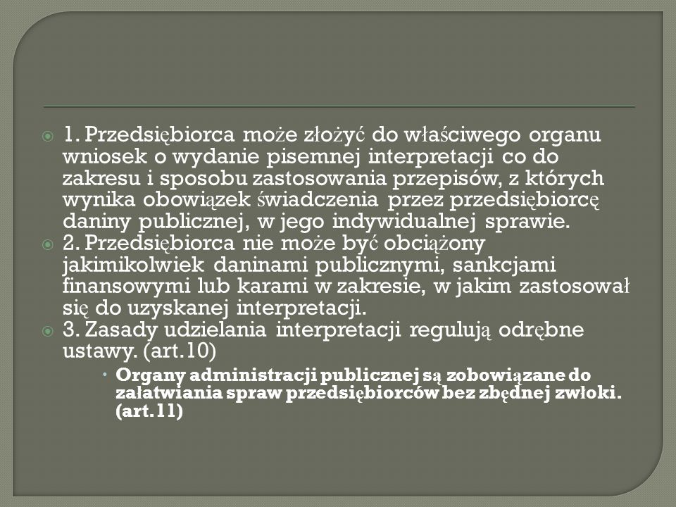 3. Zasady udzielania interpretacji regulują odrębne ustawy. (art.10)