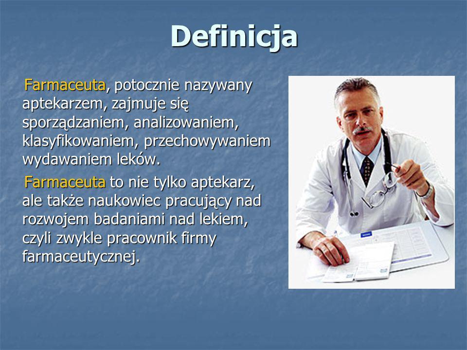 Definicja Farmaceuta, potocznie nazywany aptekarzem, zajmuje się sporządzaniem, analizowaniem, klasyfikowaniem, przechowywaniem wydawaniem leków.