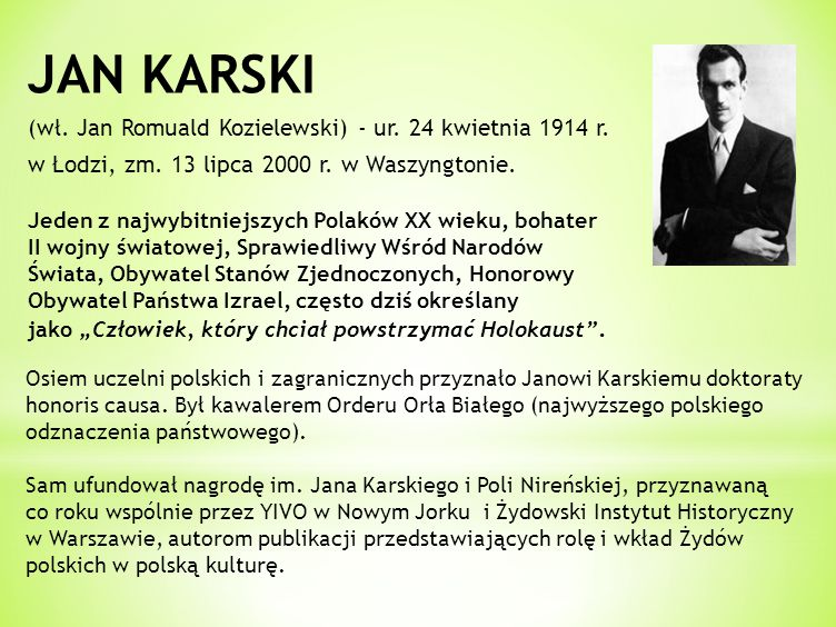 JAN KARSKI (wł. Jan Romuald Kozielewski) - ur. 24 kwietnia 1914 r.