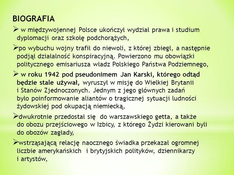 BIOGRAFIA w międzywojennej Polsce ukończył wydział prawa i studium dyplomacji oraz szkołę podchorążych,