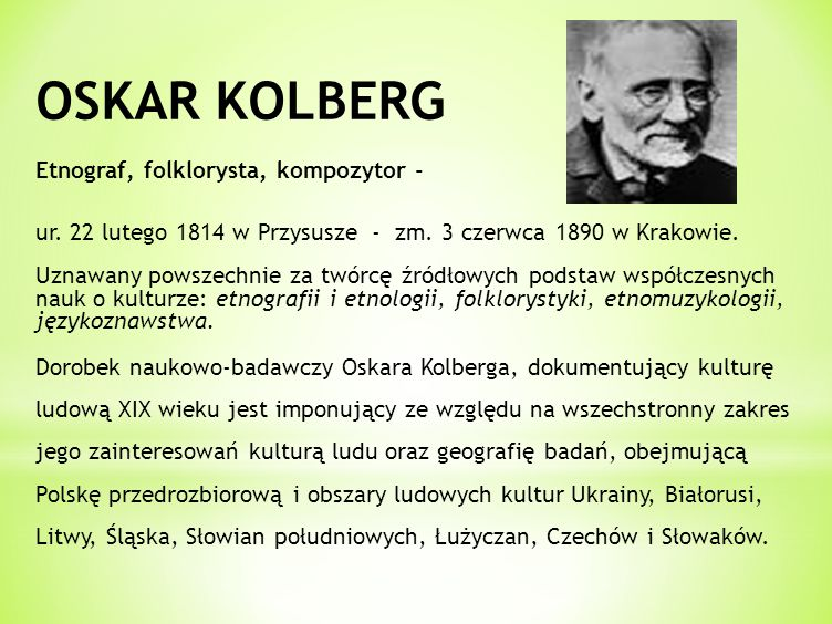 OSKAR KOLBERG Etnograf, folklorysta, kompozytor -