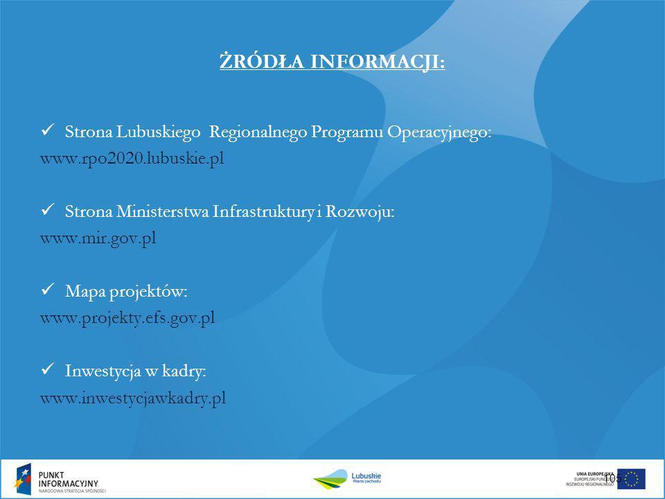 ŻRÓDŁA INFORMACJI: Strona Lubuskiego Regionalnego Programu Operacyjnego: www.rpo2020.lubuskie.pl.