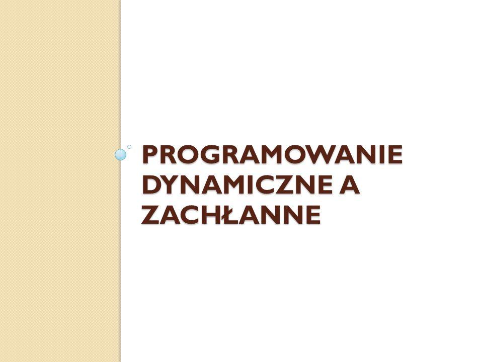 Programowanie dynamiczne a zachłanne
