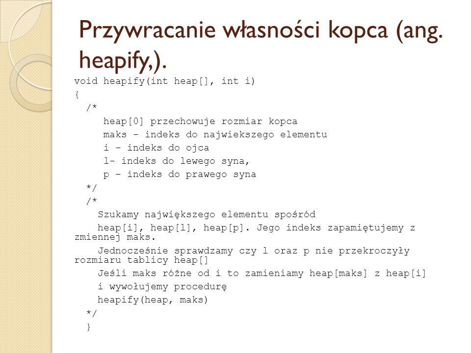 Przywracanie własności kopca (ang. heapify,).