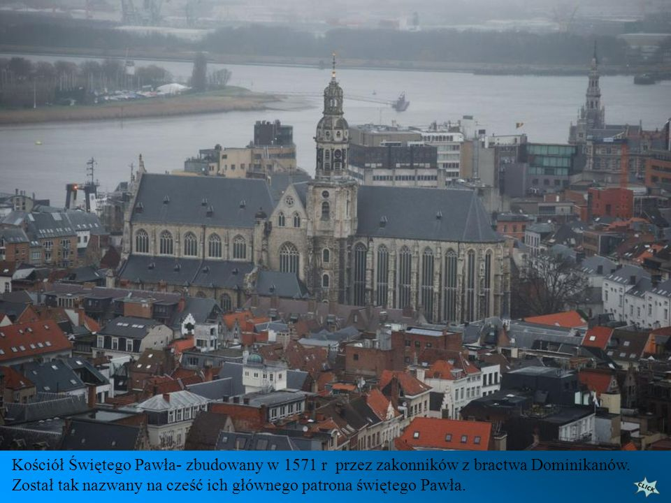 Kościół Świętego Pawła- zbudowany w 1571 r przez zakonników z bractwa Dominikanów.