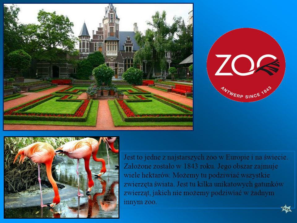 Jest to jedne z najstarszych zoo w Europie i na świecie