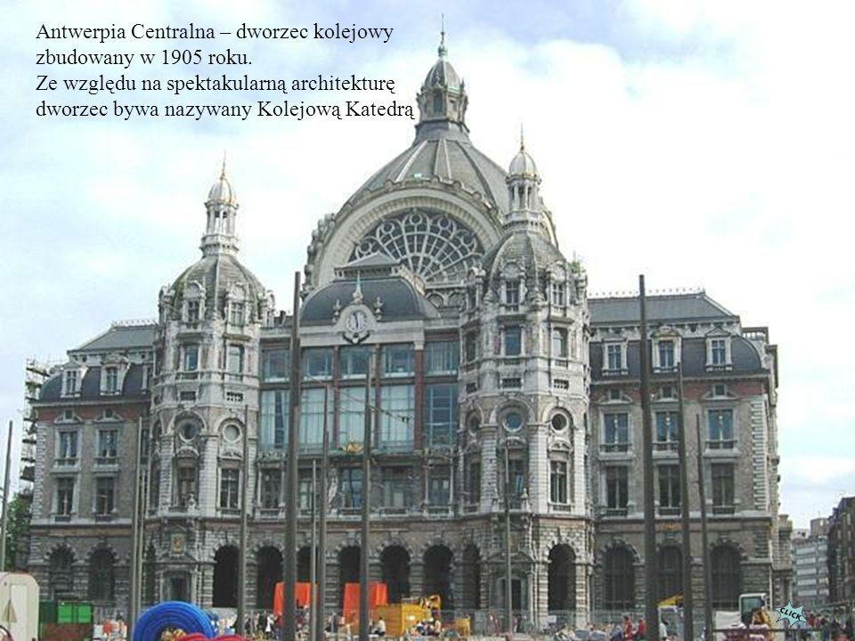 Antwerpia Centralna – dworzec kolejowy zbudowany w 1905 roku.