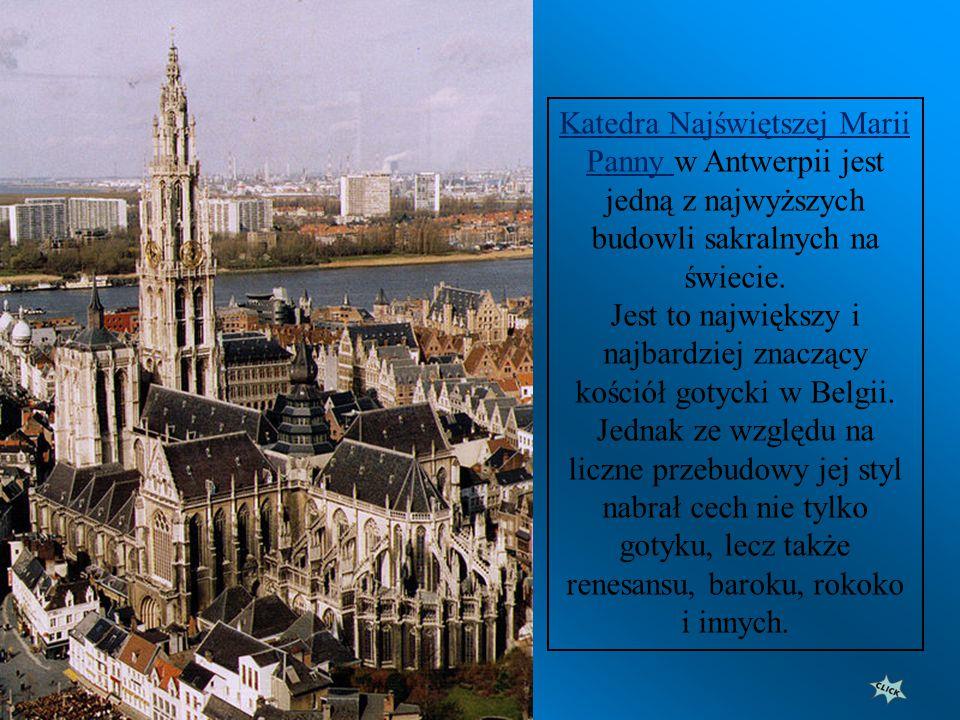 Katedra Najświętszej Marii Panny w Antwerpii jest jedną z najwyższych budowli sakralnych na świecie.