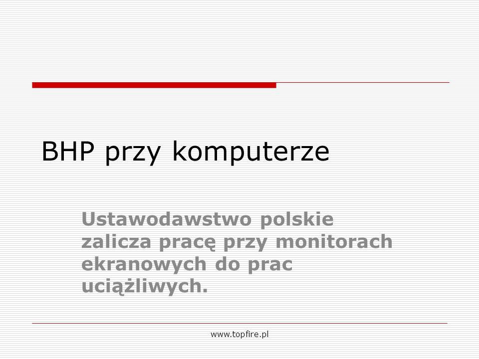 BHP przy komputerze Ustawodawstwo polskie zalicza pracę przy monitorach ekranowych do prac uciążliwych.