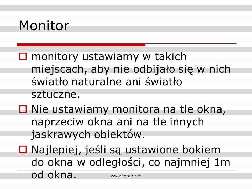 Monitor monitory ustawiamy w takich miejscach, aby nie odbijało się w nich światło naturalne ani światło sztuczne.