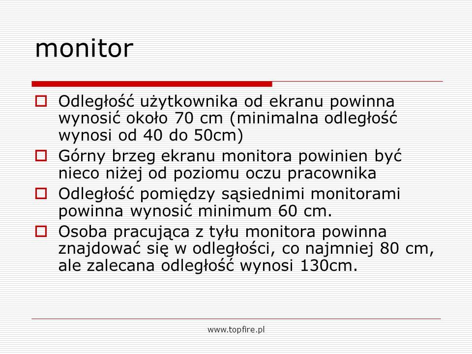 monitor Odległość użytkownika od ekranu powinna wynosić około 70 cm (minimalna odległość wynosi od 40 do 50cm)