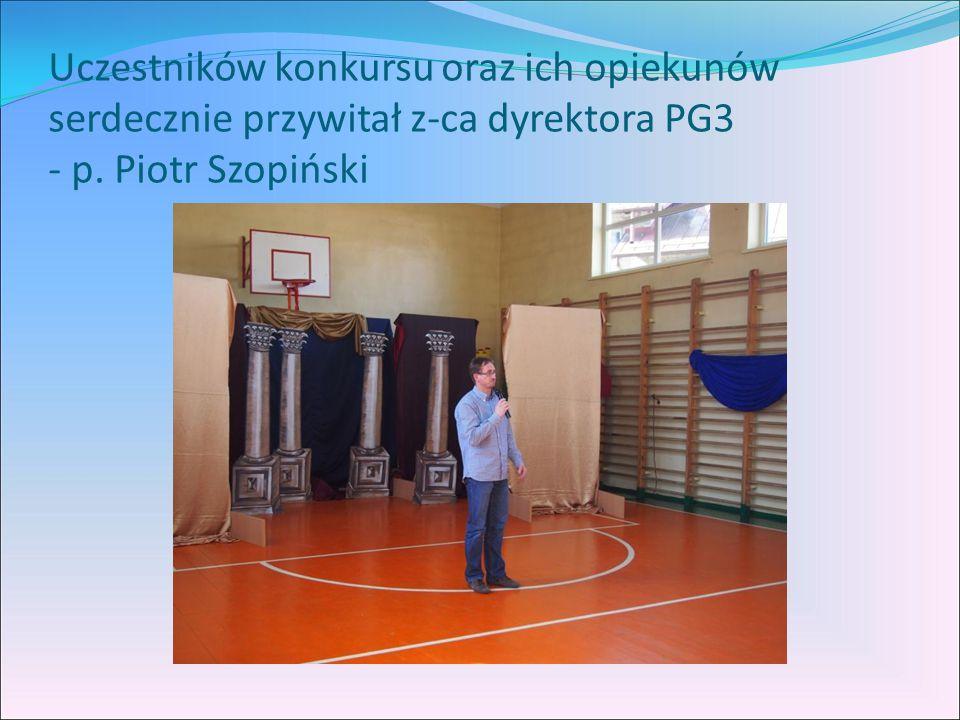 Uczestników konkursu oraz ich opiekunów serdecznie przywitał z-ca dyrektora PG3 - p. Piotr Szopiński