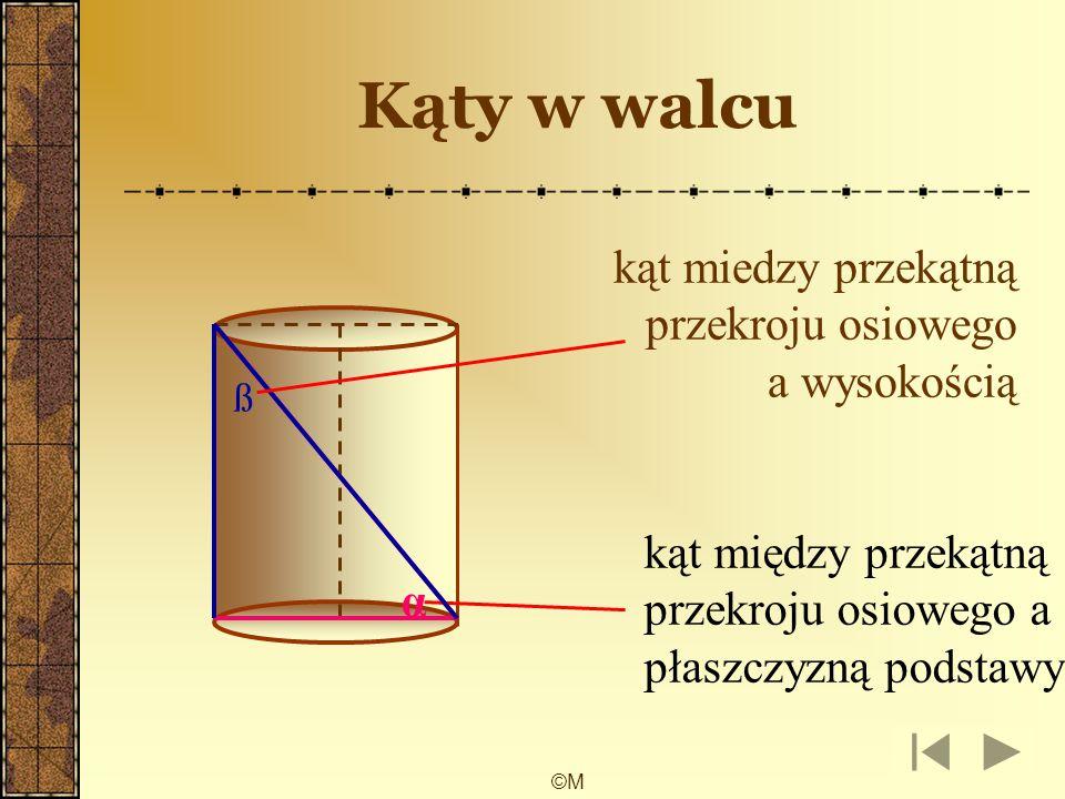 Kąty w walcu kąt miedzy przekątną przekroju osiowego a wysokością