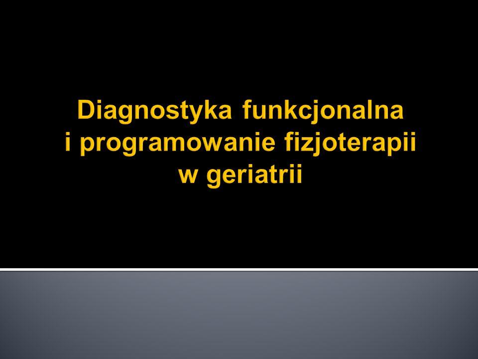 Diagnostyka funkcjonalna i programowanie fizjoterapii w geriatrii
