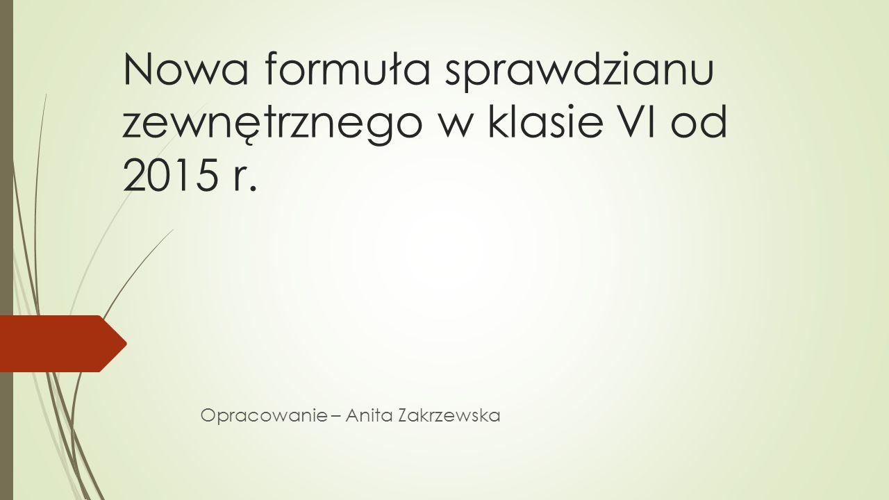 Nowa formuła sprawdzianu zewnętrznego w klasie VI od 2015 r.