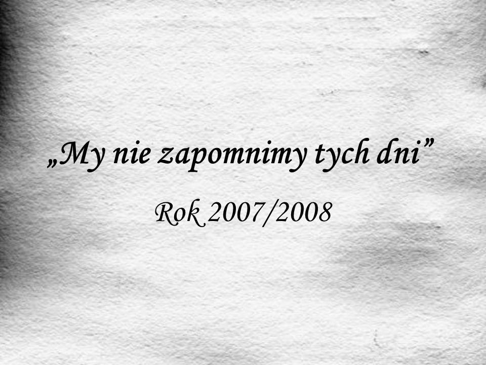"""""""My nie zapomnimy tych dni"""