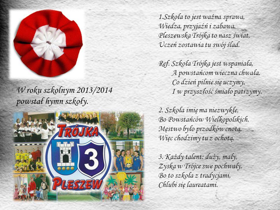 W roku szkolnym 2013/2014 powstał hymn szkoły.