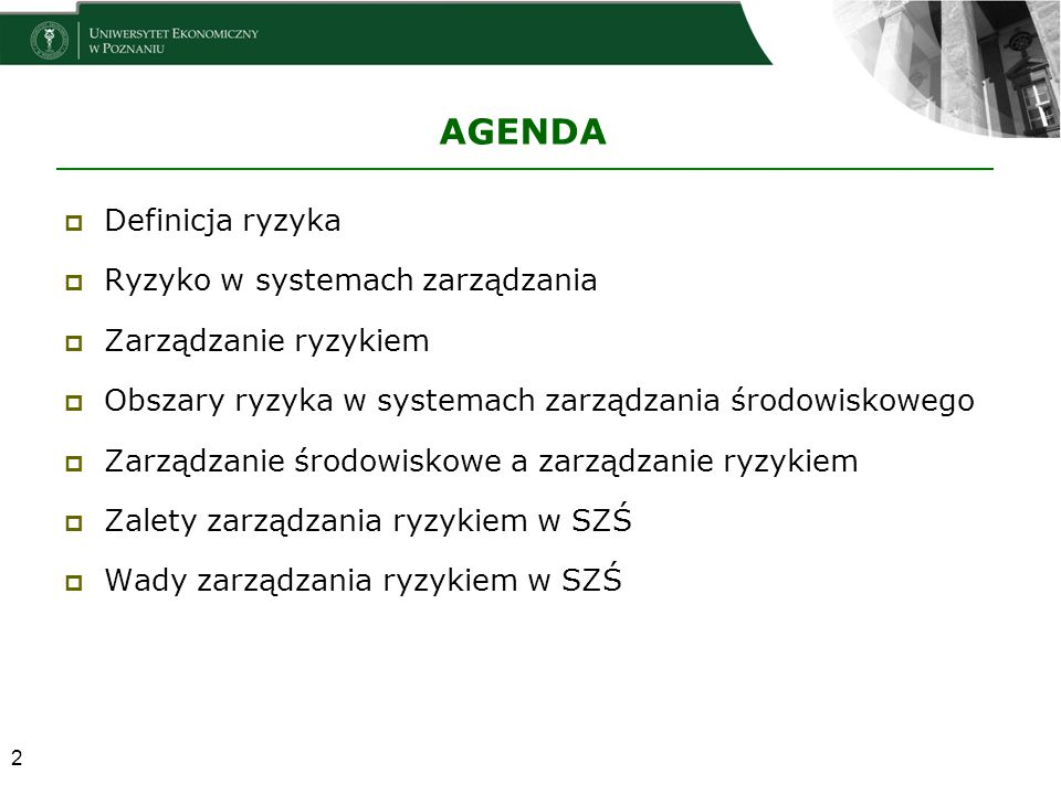 AGENDA Definicja ryzyka Ryzyko w systemach zarządzania