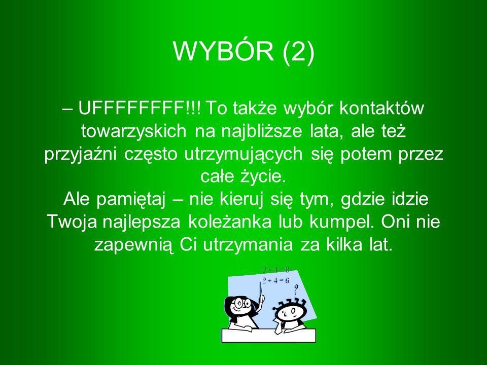 WYBÓR (2) – UFFFFFFFF!!.