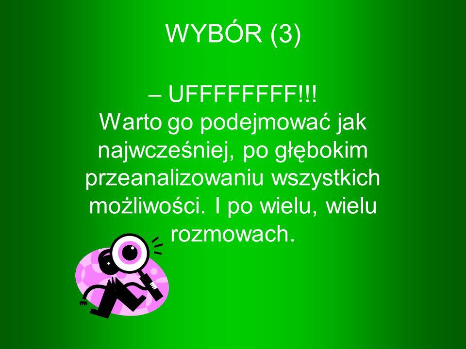 WYBÓR (3) – UFFFFFFFF!!.
