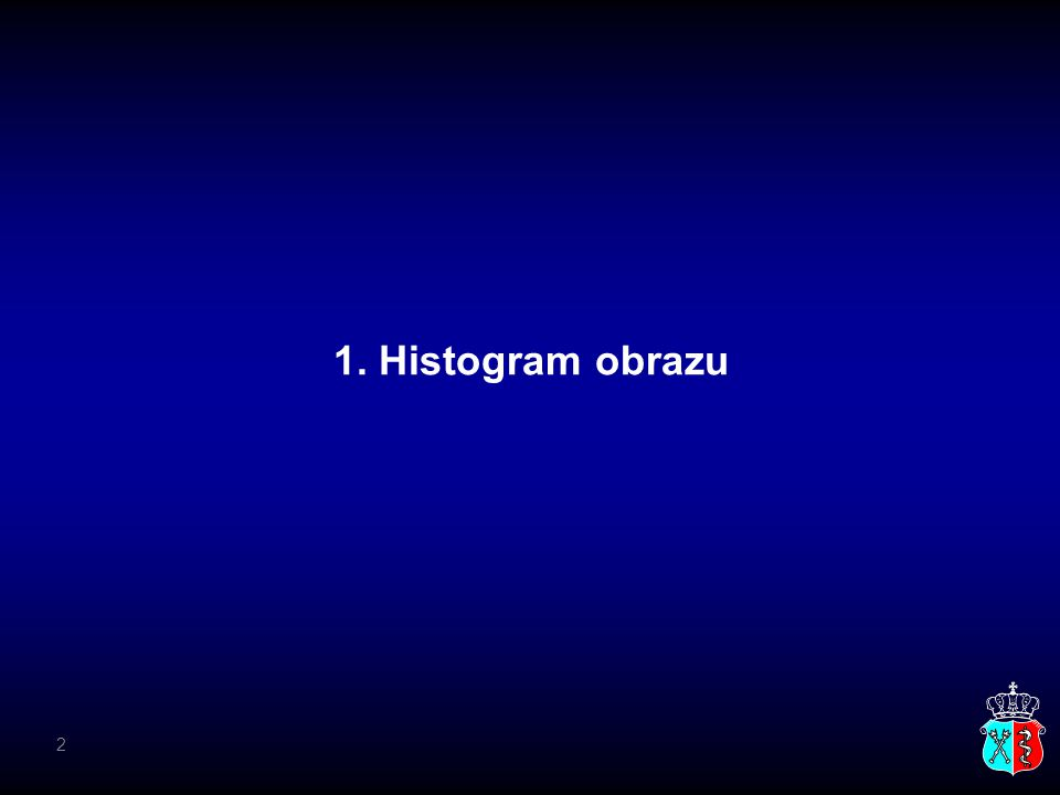 1. Histogram obrazu