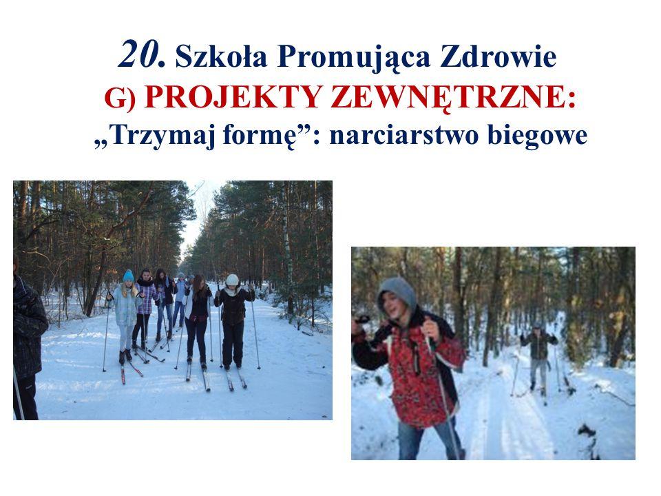 """20. Szkoła Promująca Zdrowie G) PROJEKTY ZEWNĘTRZNE: """"Trzymaj formę : narciarstwo biegowe"""