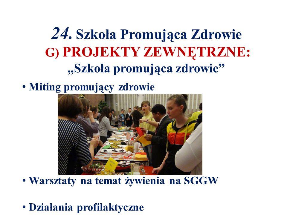 """24. Szkoła Promująca Zdrowie G) PROJEKTY ZEWNĘTRZNE: """"Szkoła promująca zdrowie"""