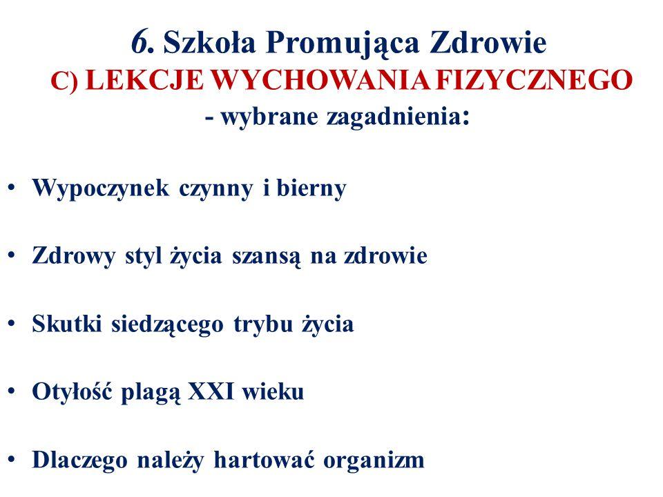 6. Szkoła Promująca Zdrowie C) LEKCJE WYCHOWANIA FIZYCZNEGO - wybrane zagadnienia: