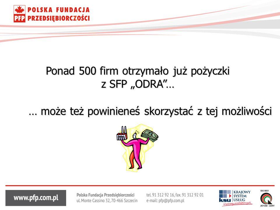 """Ponad 500 firm otrzymało już pożyczki z SFP """"ODRA …"""