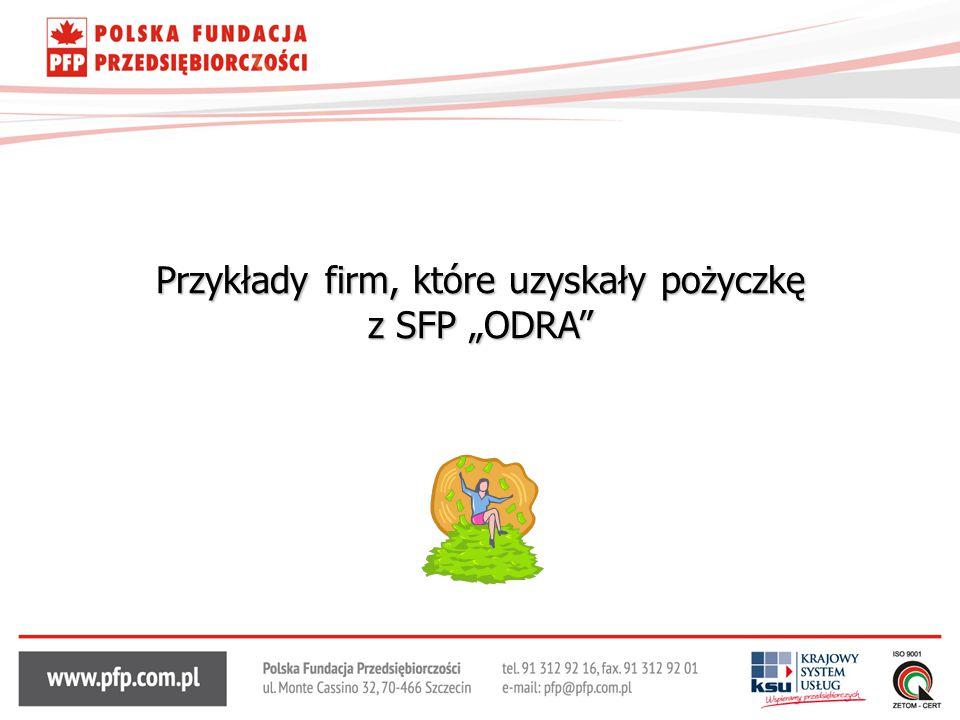 """Przykłady firm, które uzyskały pożyczkę z SFP """"ODRA"""