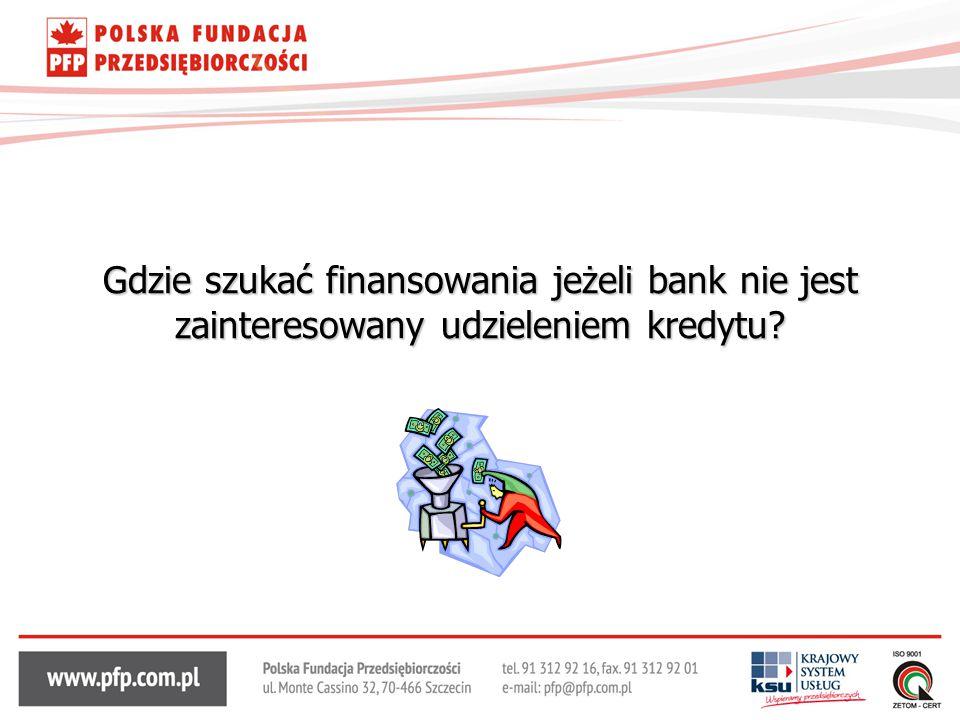 Gdzie szukać finansowania jeżeli bank nie jest zainteresowany udzieleniem kredytu