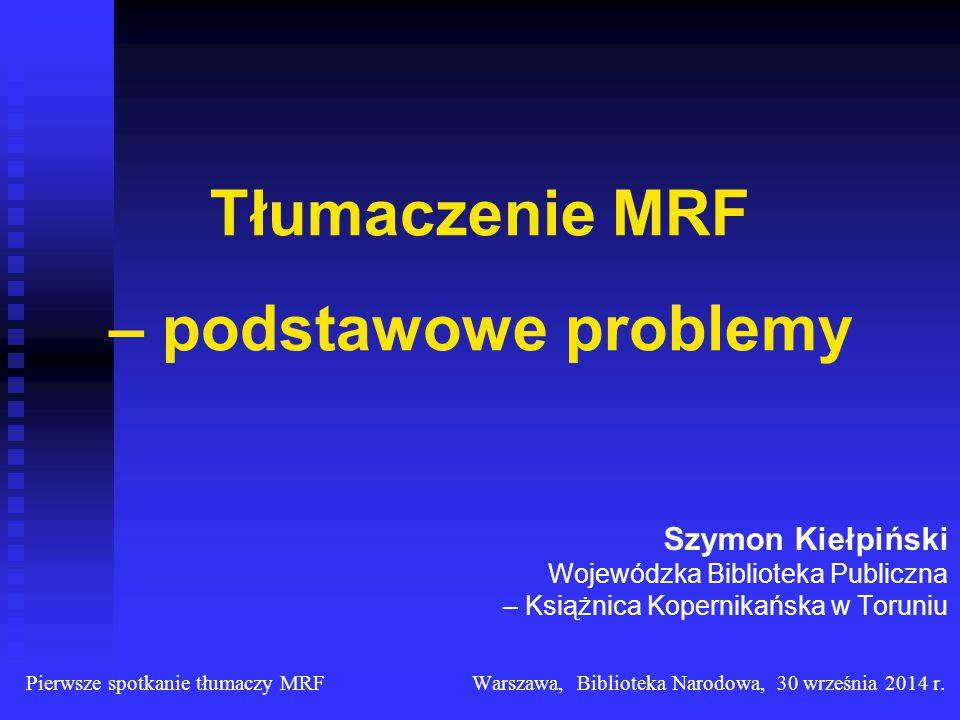 Tłumaczenie MRF – podstawowe problemy