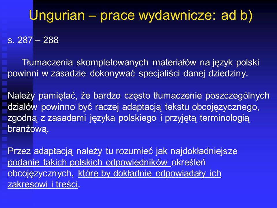 Ungurian – prace wydawnicze: ad b)