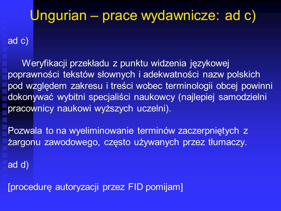 Ungurian – prace wydawnicze: ad c)