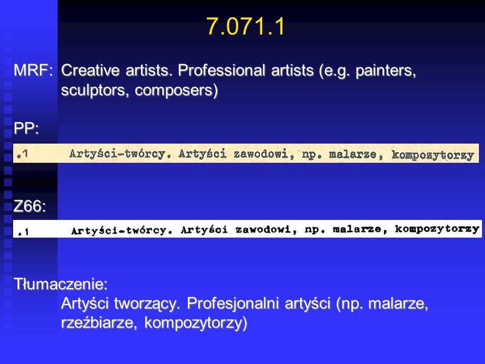 7.071.1 MRF: Creative artists. Professional artists (e.g. painters, sculptors, composers) PP: Z66: