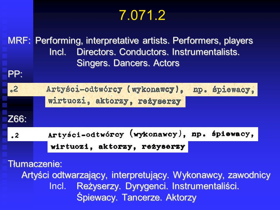 7.071.2 MRF: Performing, interpretative artists. Performers, players