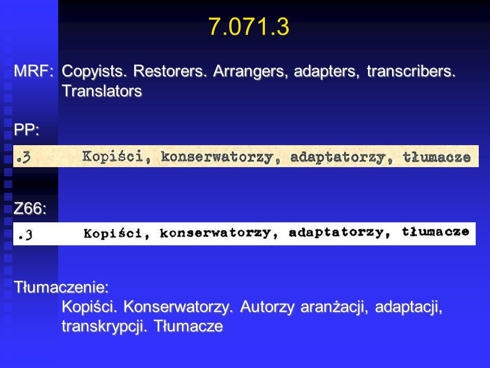 7.071.3 MRF: Copyists. Restorers. Arrangers, adapters, transcribers. Translators. PP: Z66: Tłumaczenie: