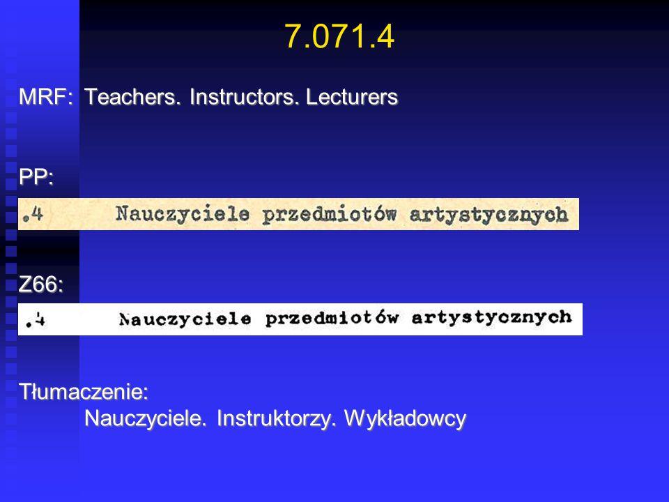 7.071.4 MRF: Teachers. Instructors. Lecturers PP: Z66: Tłumaczenie: