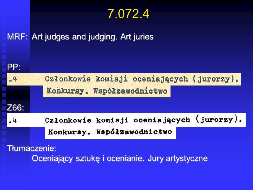 7.072.4 MRF: Art judges and judging. Art juries PP: Z66: Tłumaczenie: