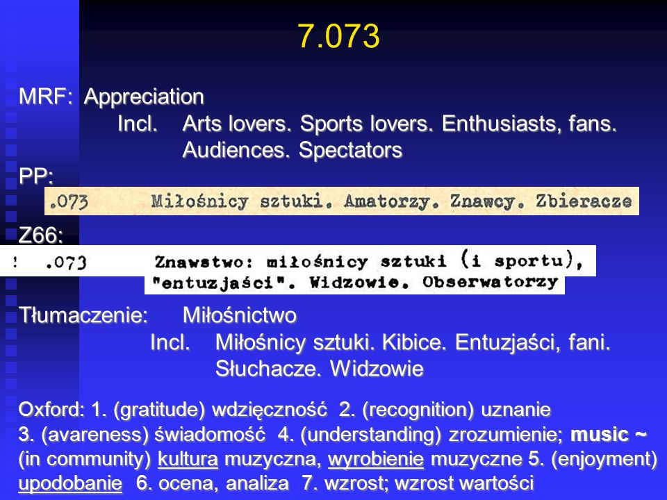 7.073 MRF: Appreciation. Incl. Arts lovers. Sports lovers. Enthusiasts, fans. Audiences. Spectators.