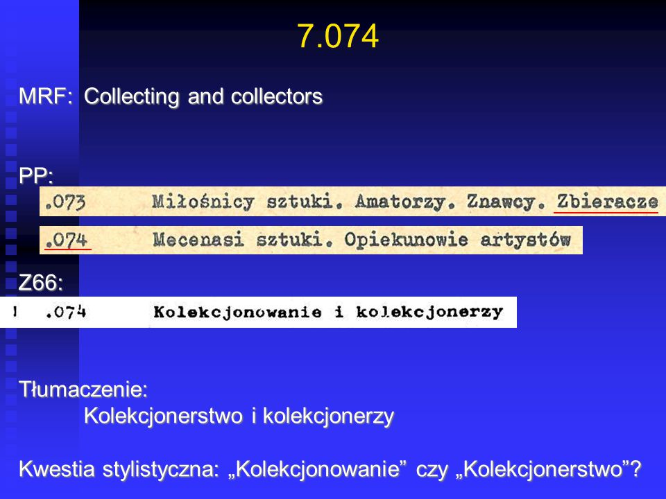 7.074 MRF: Collecting and collectors PP: Z66: Tłumaczenie: